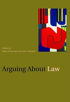Arguing About Law By Kavanagh, Aileen