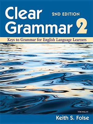 Clear Grammar By Folse, Keith S.