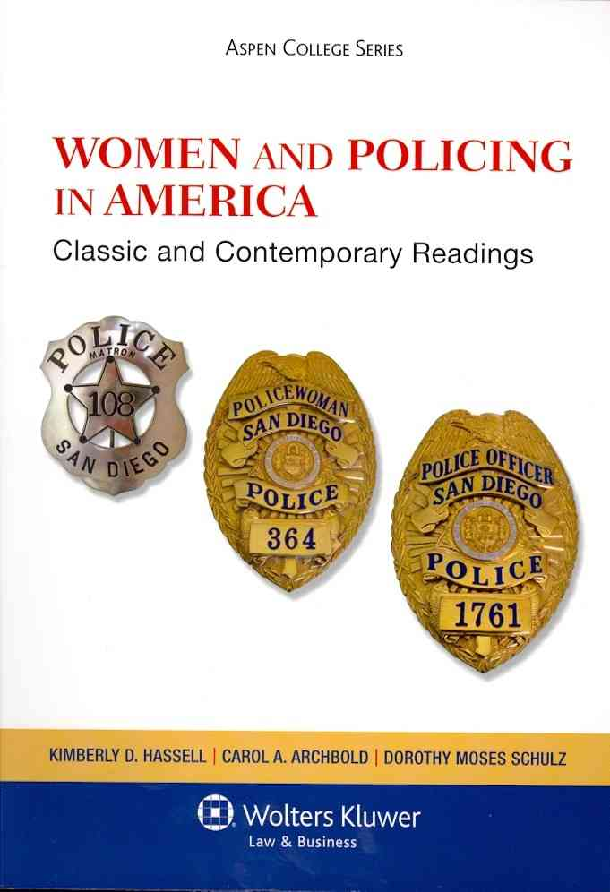 Aspen Publishers Women and Policing in America: Classic and Contemporary Readings by Schulz/ Hassell/ Schulz Hassell [Paperback] at Sears.com