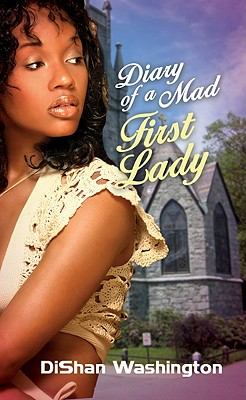 Diary of a Mad First Lady By Washington, Dishan